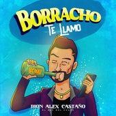 Borracho Te Llamo van Jhon Alex Castaño