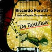 De Rodillas (feat. Nelson Zapata De Proyecto Uno) - Single von Riccardo Perotti