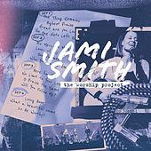 The Worship Project by Jami Smith
