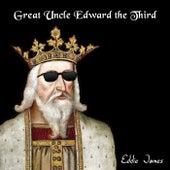 Great Uncle Edward the Third de Eddie James