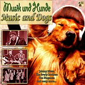 Musik Und Hunde - Music and Dogs by Wikki vom Holywuff, Linda Jones, Johnny Rivers, The Everly Brothers, Lobo, Rufus Thomas, Ian Cussick, Richard T. Bear, Eddie Floyd, The Archies, Bobby 'Blue' Bland, The Flaming Groovies, Jesse Winchester, Freddie Bell