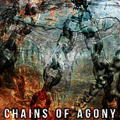 Chains of Agony de Upon A Burning Body
