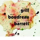 Laura Grill / Steve Boudreau / Brad Barrett by Steve Boudreau Laura Grill