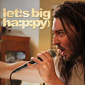Let's Big Happy (Original Soundtrack) by Various Artists
