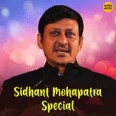 Sidhant Mohapatra Special by Manas Preetam, Liza Patra, Ratikant Satpathy, Tapu Mishra, T. Shourie, Bishnu Mohan Kabi, Vinod Rathod, Mohd. Irfan, Javed Ali, Ratikanta Satpati, Abhijeet Bhattacharya, Anuradha Poudwal, Udit Narayan, Kavita