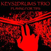 Playing for Tips de Keys2drums Trio