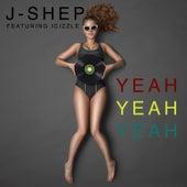 Yeah Yeah Yeah (feat. iCizzle) by J Shep