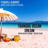 Tranquil Ocean Dream (Beach Waves Sound - Son De Plage) de Fabian Laumont