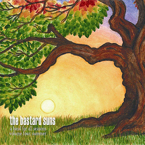 A Band for all Seasons, Vol. 4: Summer by The Bastard Suns