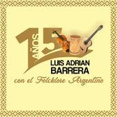 15 Años con el Folcklore Argentino von Luis Adrian Barrera