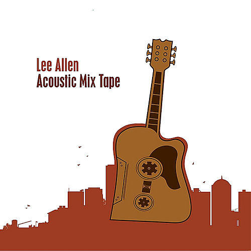 Acoustic Mixtape by Lee Allen