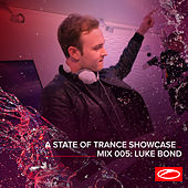 A State Of Trance Showcase - Mix 005: Luke Bond di Luke Bond