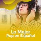 Lo mejor Pop en español by Various Artists