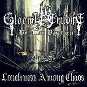 Loneliness Among Chaos by Gloomy Erudite