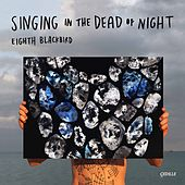 Singing in the Dead of Night by Eighth Blackbird
