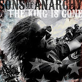 Sons of Anarchy: The King Is Gone (Music from the TV Series) by Various Artists