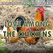Love Among The Chickens de Imagination Audio Books