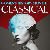 Women's History Month Classical by Various Artists