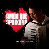Amor Que Apaixona by Targino Gondim