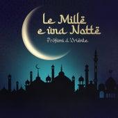Le Mille e una nota - Profumi d'oriente di Various Artists