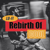 Lo-Fi Rebirth of Cool von Various Artists