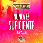 Nunca Es Suficiente (En Vivo) de Grupo Versax