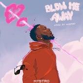 Blow Me Away de Mystro