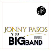 Jonny Pasos y Su Big Band, Vol. 6 by Jonny Pasos