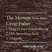 The Message (Remix, Pt. 2) by Cevin Fisher