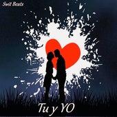 Tu y Yo by Swit Beats