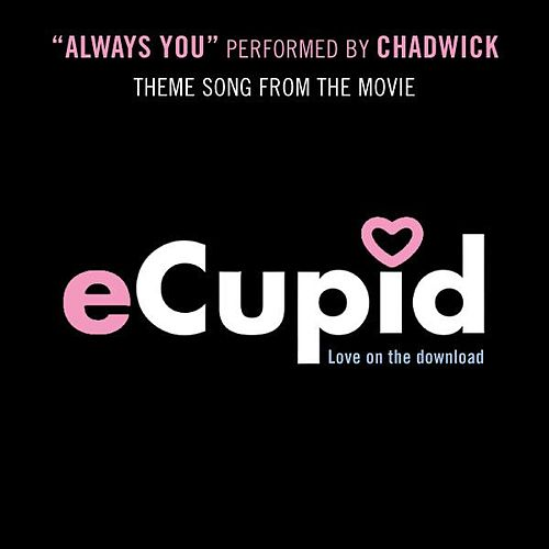 Always You- Ecupid Theme Song - Single by Chadwick