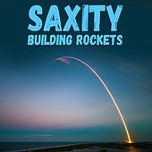 Building Rockets by Saxity