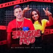 Sangue Frio (feat. Mc Danny) de Mc Daninho