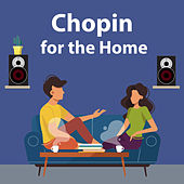 Chopin for the Home von Various Artists