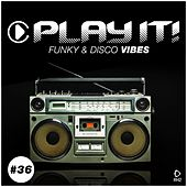 Play It! - Funky & Disco Vibes, Vol. 36 de Various Artists