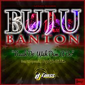 Naah Do Weh Dem a Do de Buju Banton