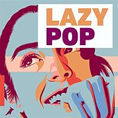 Lazy Pop by Various Artists