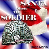 Santa Meets The Soldier (Remix) by Trade Martin
