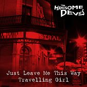 Just Leave Me This Way / Travelling Girl de Handsome Devils