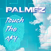 Touch The Sky di Palmez