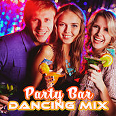 Party Bar Dancing Mix by Various Artists