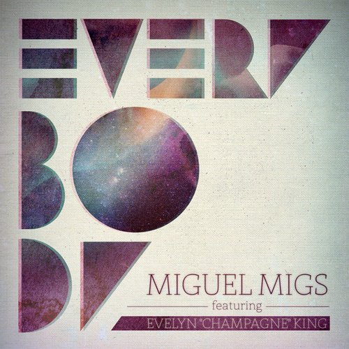 """Everybody feat. Evelyn """"Champagne"""" King by Miguel Migs"""