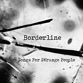 Love Songs for Strange People de Borderline