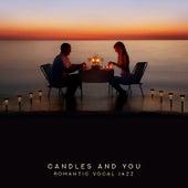 Candles and You – Romantic Vocal Jazz de Various Artists