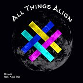 All Things Align by C Note