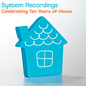 Celebrating Ten Years Of House by Various Artists