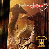 Friends on Mushrooms, Vol. 3 de Infected Mushroom