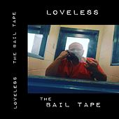 The Bail Tape by Loveless