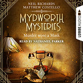 Murder wore a Mask - Mydworth Mysteries - A Cosy Historical Mystery Series, Episode 4 (Ungekürzt) von Matthew Costello