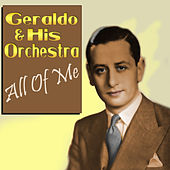 All Of Me by Geraldo & His Orchestra